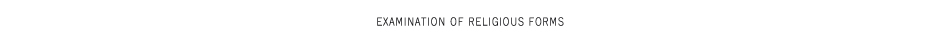 title_examination_of_religious_forms
